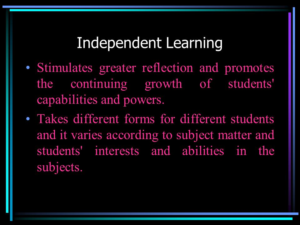 Characteristics of Independent Learners Self-reliant.