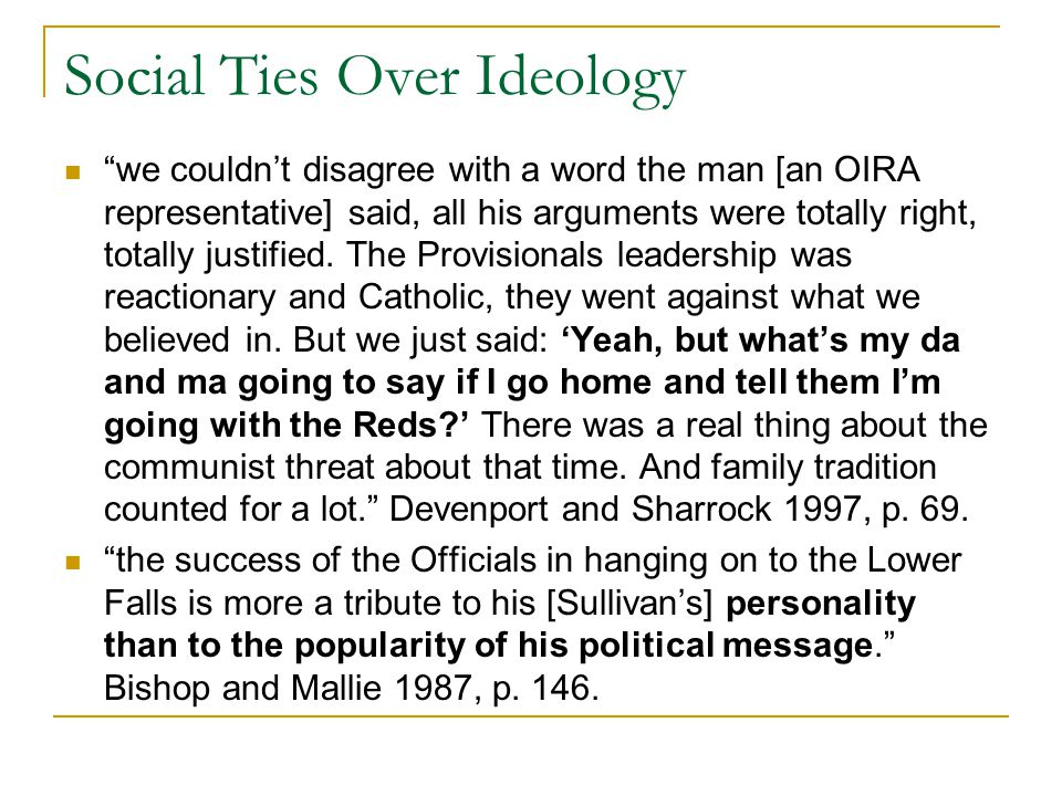 Social Ties Over Ideology we couldn't disagree with a word the man [an OIRA representative] said, all his arguments were totally right, totally justified.