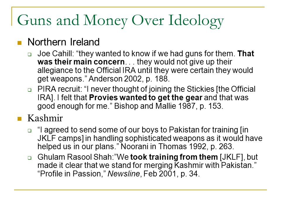 Guns and Money Over Ideology Northern Ireland  Joe Cahill: they wanted to know if we had guns for them.