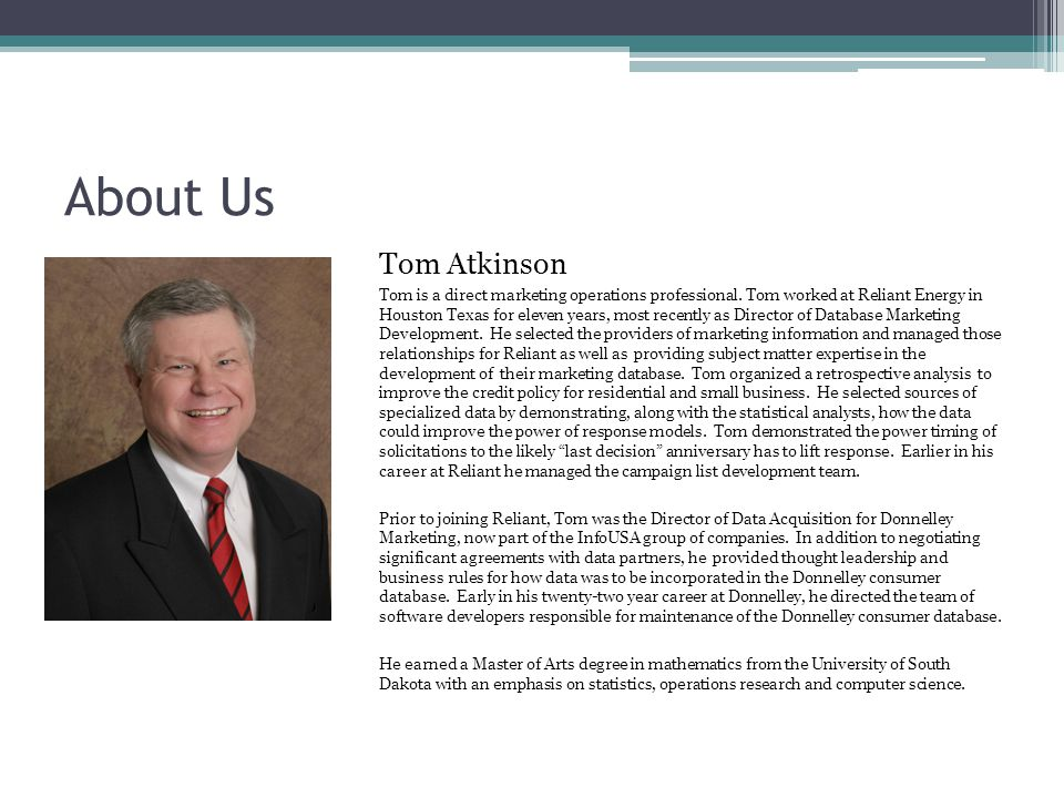 About Us Tom Atkinson Tom is a direct marketing operations professional.