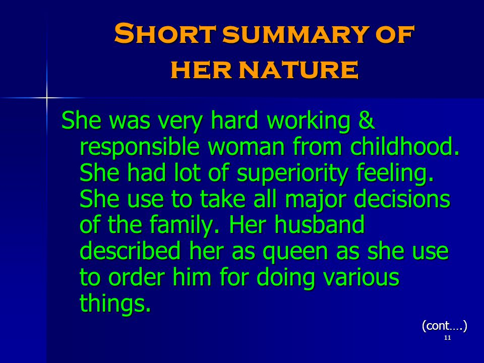 11 Short summary of her nature She was very hard working & responsible woman from childhood.