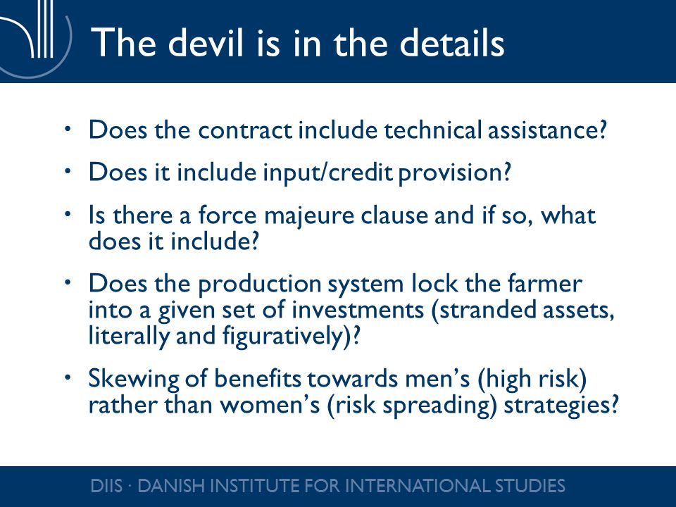 The devil is in the details  Does the contract include technical assistance?  Does it include input/credit provision?  Is there a force majeure cla