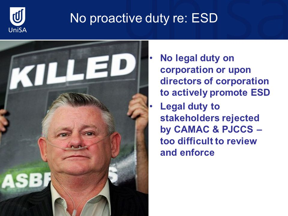 No proactive duty re: ESD No legal duty on corporation or upon directors of corporation to actively promote ESD Legal duty to stakeholders rejected by