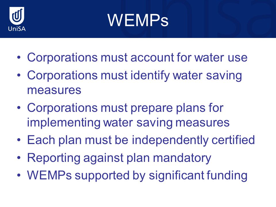 WEMPs Corporations must account for water use Corporations must identify water saving measures Corporations must prepare plans for implementing water