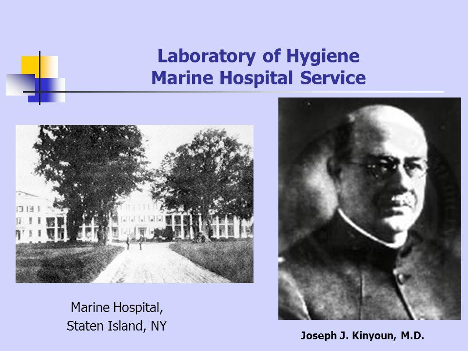 Laboratory of Hygiene Marine Hospital Service Marine Hospital, Staten Island, NY Joseph J.