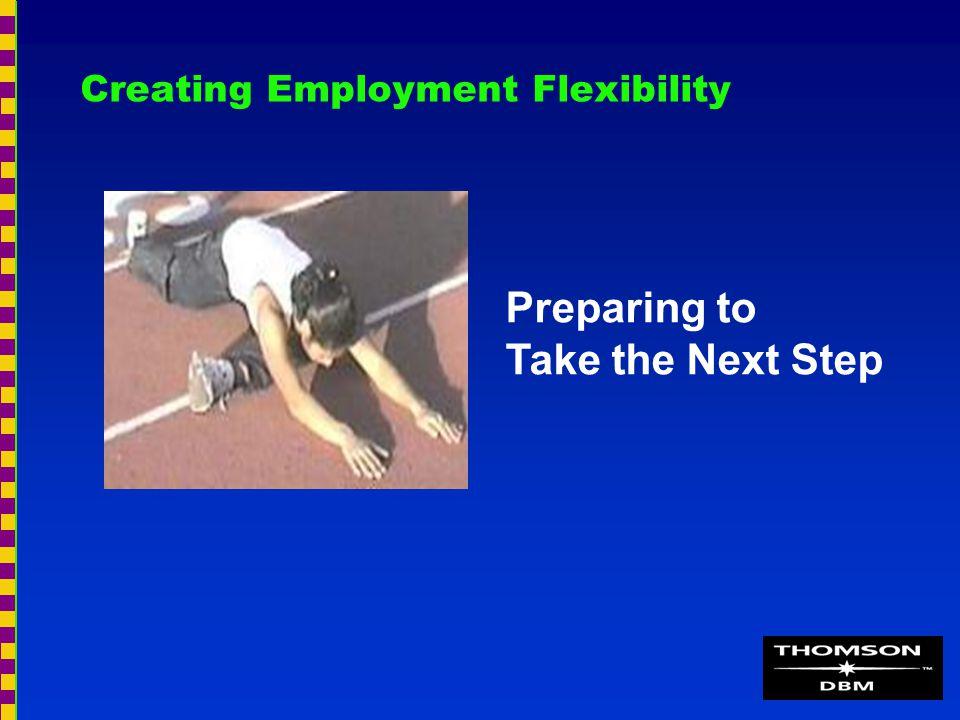 Creating Employment Flexibility Preparing to Take the Next Step