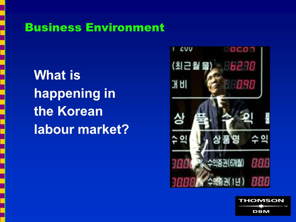 Business Environment What is happening in the Korean labour market