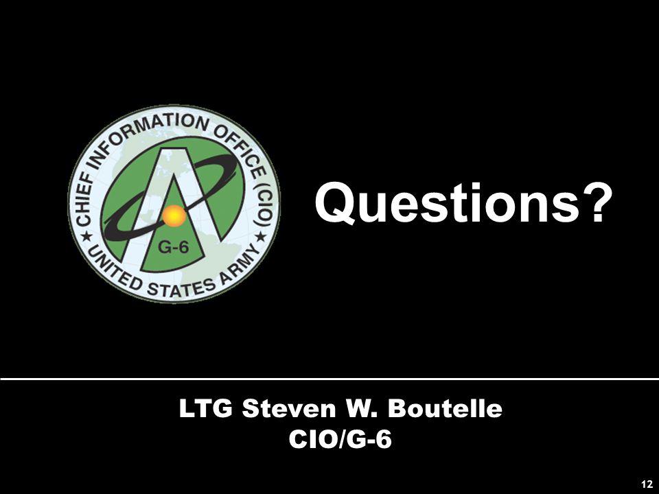 Signal Symposium 2002 12 LTG Steven W. Boutelle CIO/G-6 Questions 12