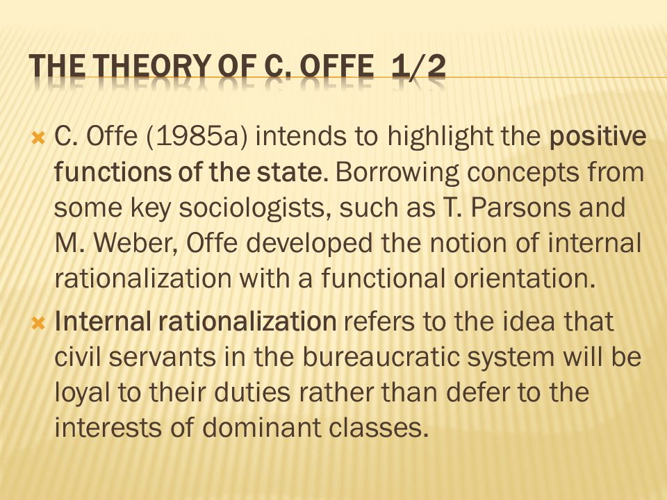  C. Offe (1985a) intends to highlight the positive functions of the state.