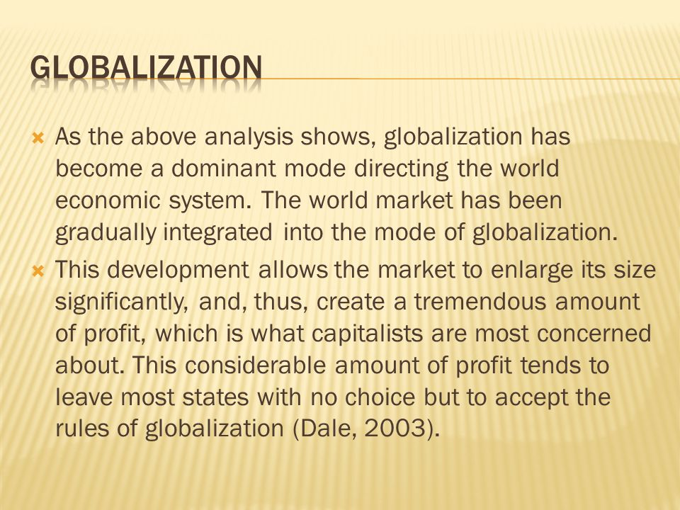  As the above analysis shows, globalization has become a dominant mode directing the world economic system.