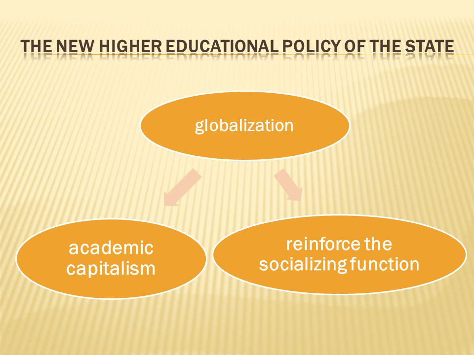 globalization academic capitalism reinforce the socializing function