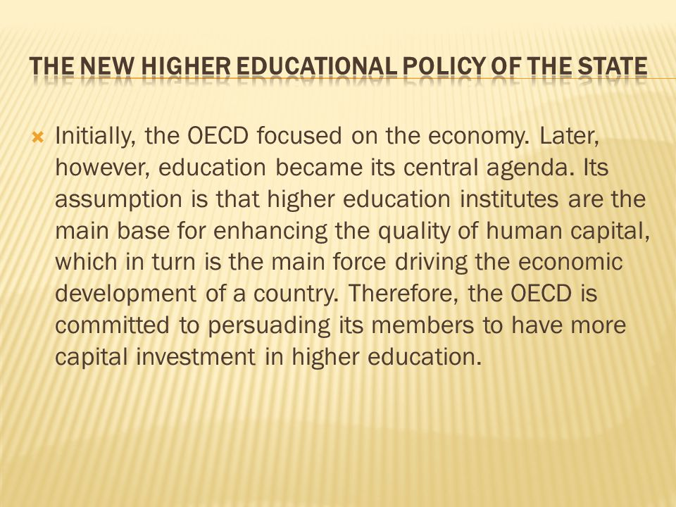  Initially, the OECD focused on the economy. Later, however, education became its central agenda.
