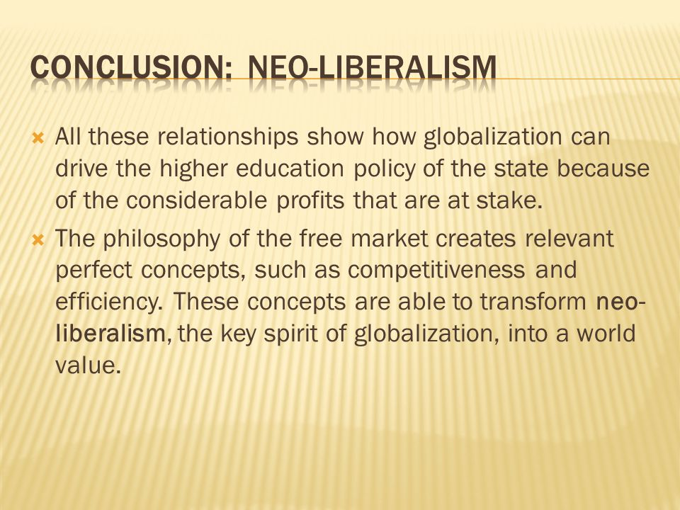  All these relationships show how globalization can drive the higher education policy of the state because of the considerable profits that are at stake.