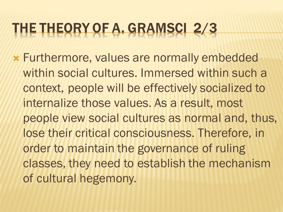  Furthermore, values are normally embedded within social cultures.