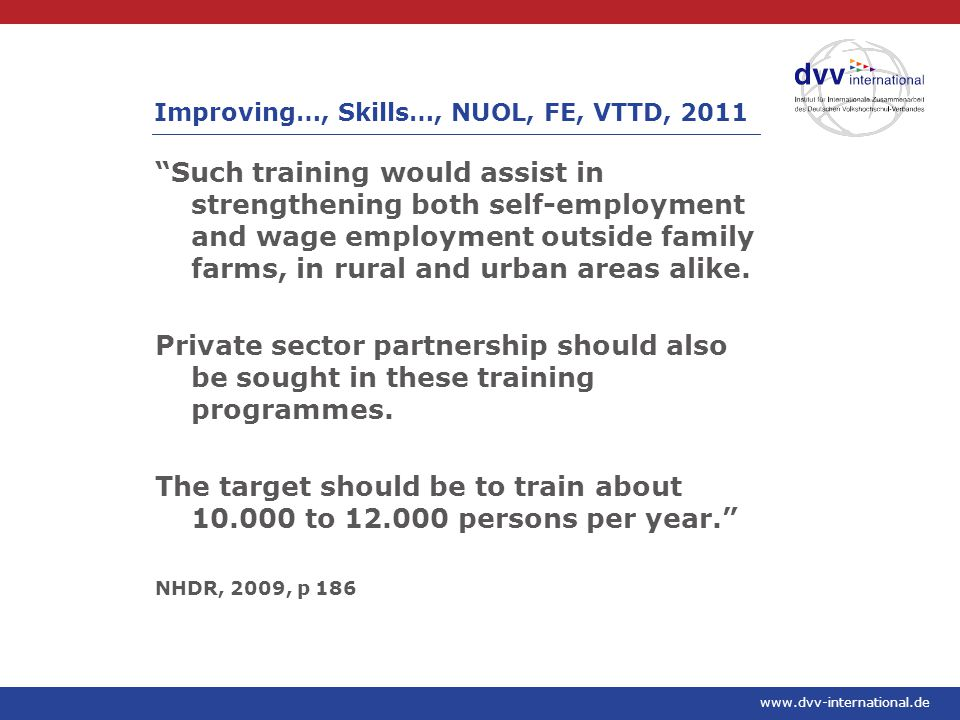 www.dvv-international.de Such training would assist in strengthening both self-employment and wage employment outside family farms, in rural and urban areas alike.