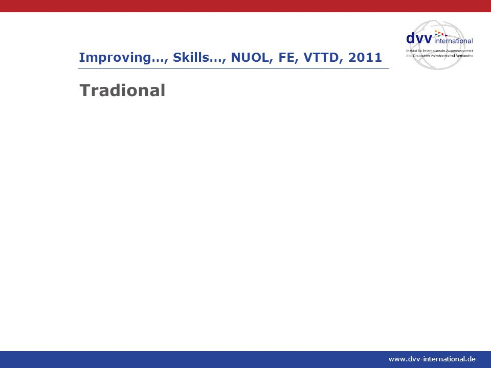 www.dvv-international.de Tradional Improving…, Skills…, NUOL, FE, VTTD, 2011