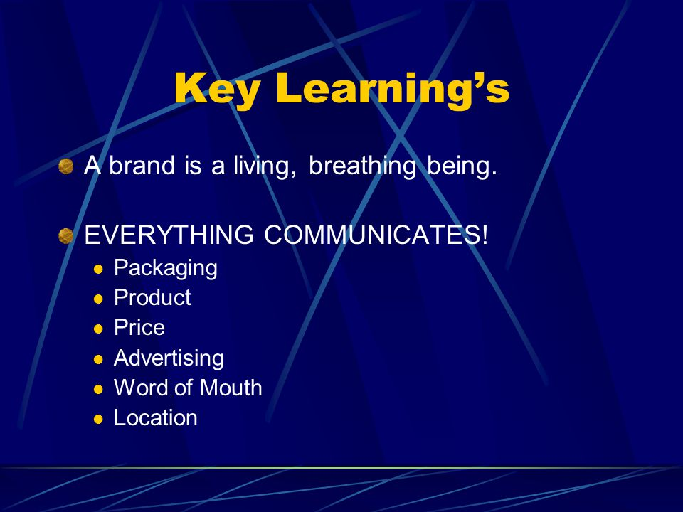 Key Learning's A brand is a living, breathing being.