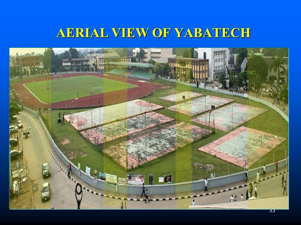 33 AERIAL VIEW OF YABATECH AERIAL VIEW OF YABATECH