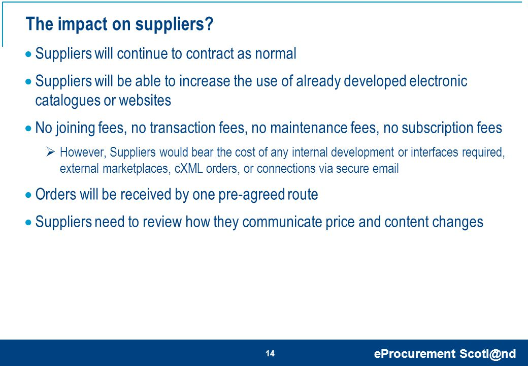 eProcurement Scotl@nd 14 The impact on suppliers.