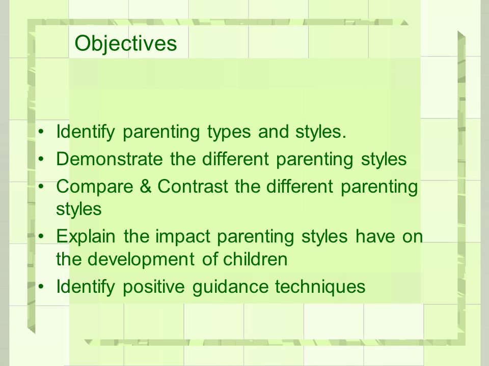 Types of Parenting Styles Most parents can be classified into four main types by the style in which they guide their children.