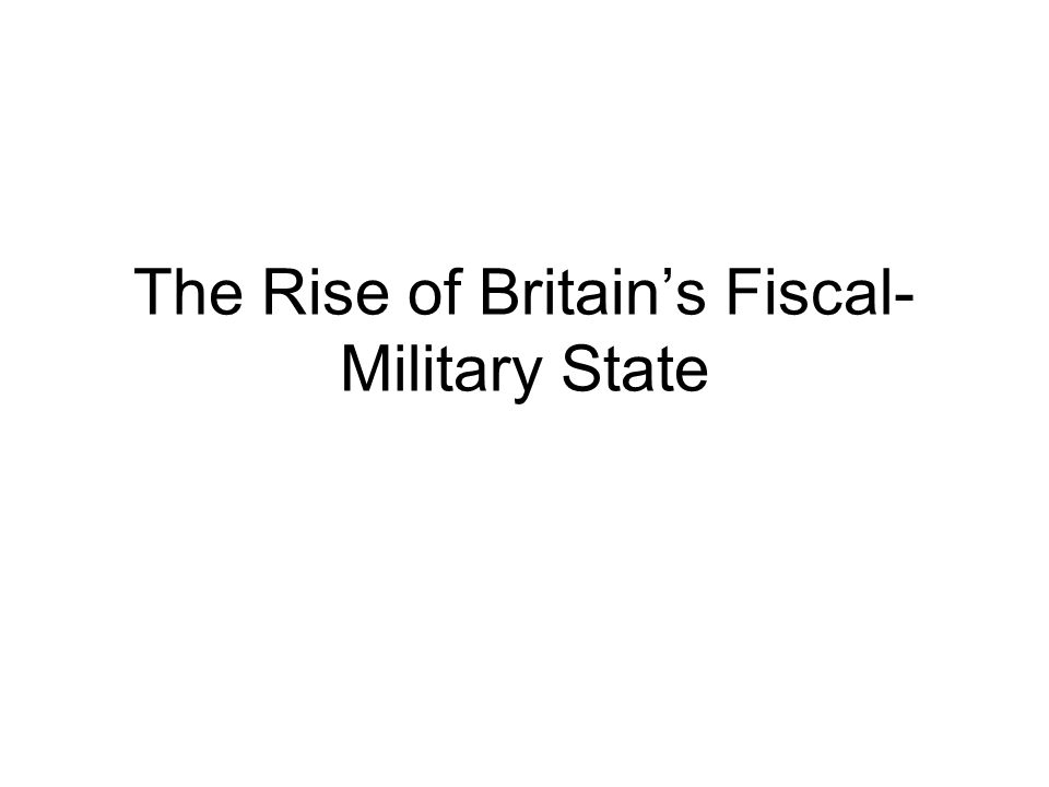 The Rise of Britain's Fiscal- Military State