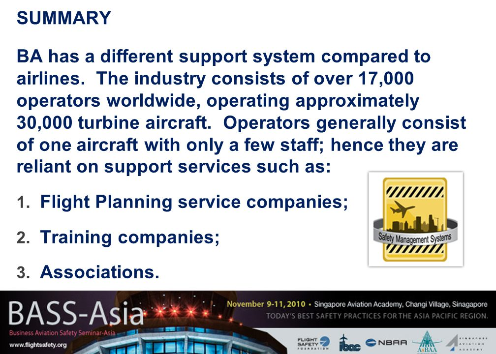 5 SUMMARY BA has a different support system compared to airlines.