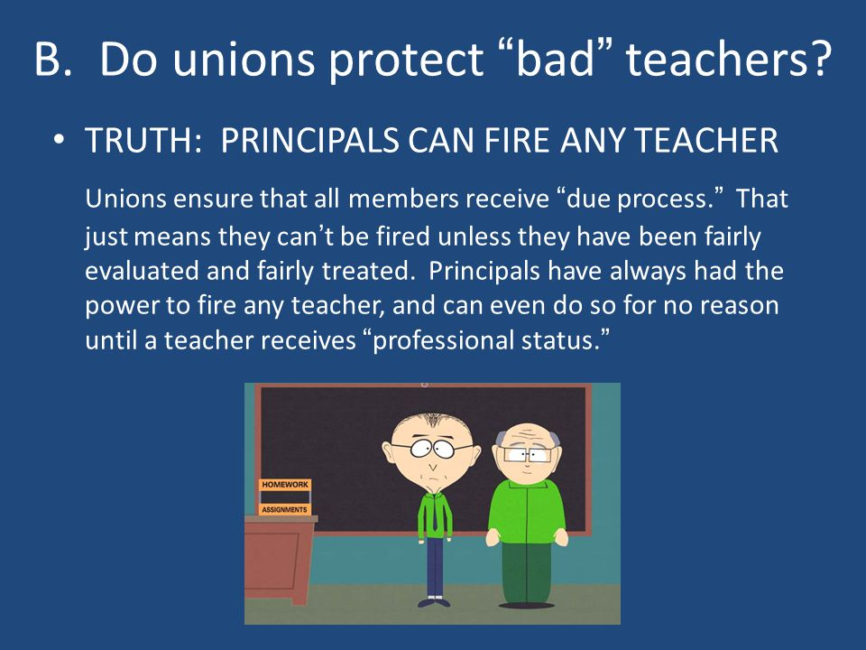 B. Do unions protect bad teachers.