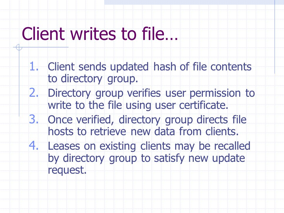 Client writes to file… 1. Client sends updated hash of file contents to directory group.