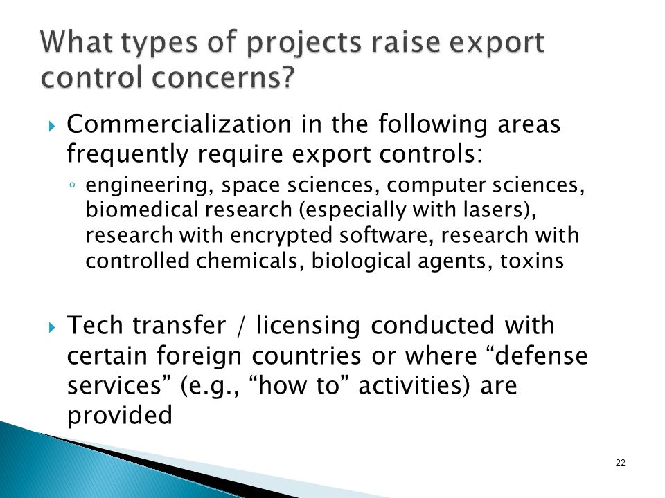 22 What types of projects raise export control concerns.