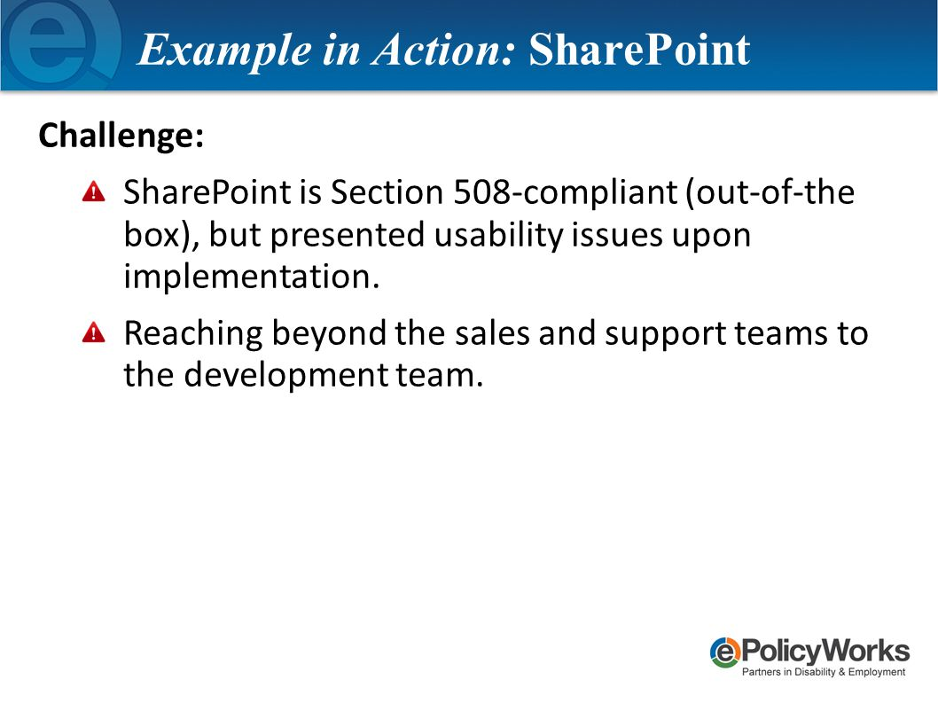Challenge: SharePoint is Section 508-compliant (out-of-the box), but presented usability issues upon implementation.