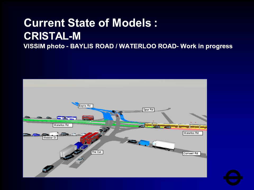 Current State of Models : CRISTAL-M VISSIM photo - BAYLIS ROAD / WATERLOO ROAD- Work in progress