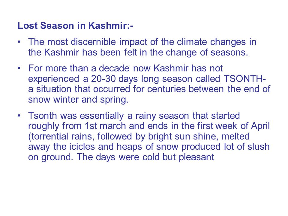 Lost Season in Kashmir:- The most discernible impact of the climate changes in the Kashmir has been felt in the change of seasons.