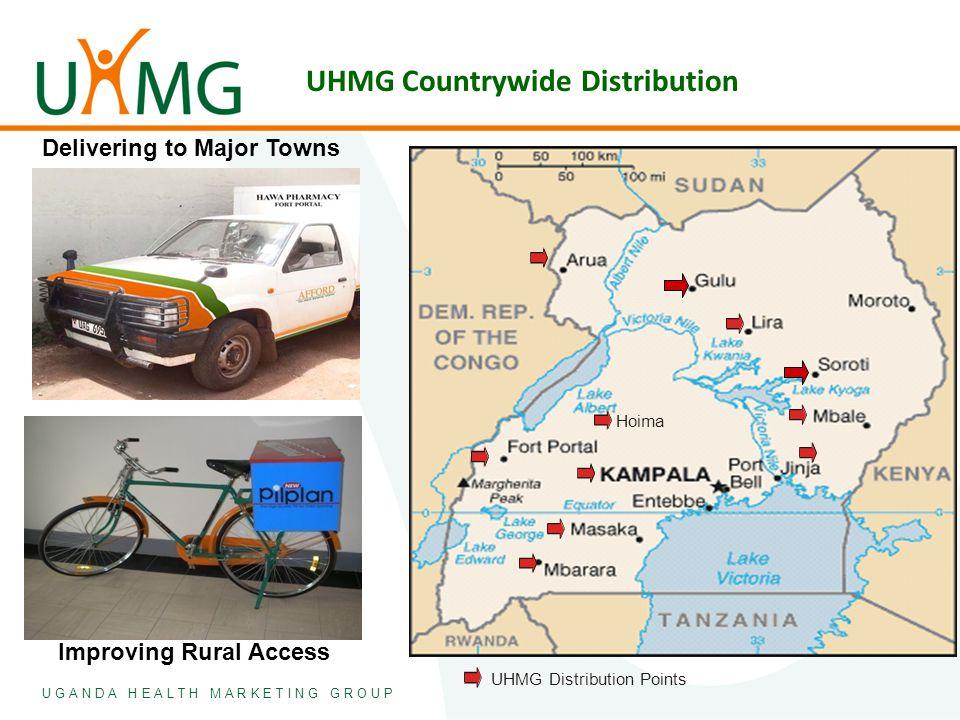 U G A N D A H E A L T H M A R K E T I N G G R O U P Improving Rural Access UHMG Countrywide Distribution Delivering to Major Towns Hoima UHMG Distribu