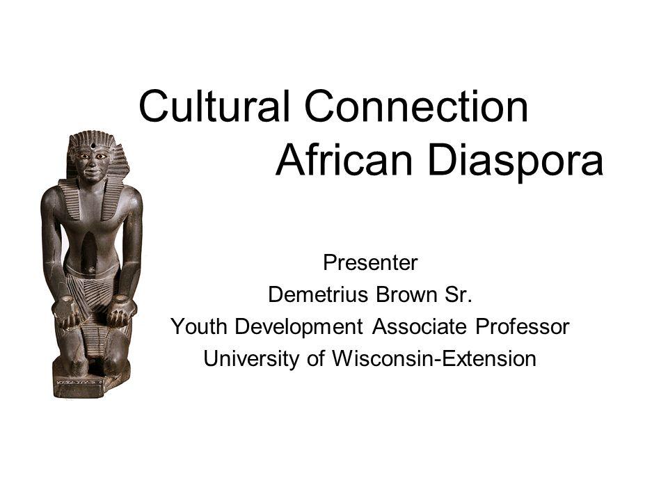 Cultural Connection African Diaspora Presenter Demetrius Brown Sr.