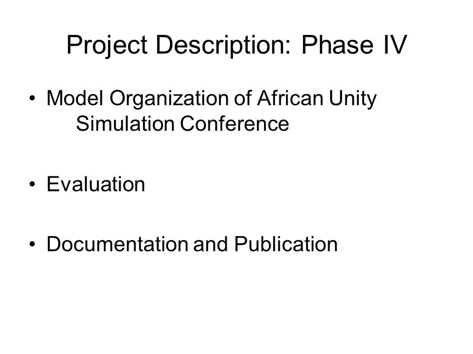 Project Description: Phase IV Model Organization of African Unity Simulation Conference Evaluation Documentation and Publication