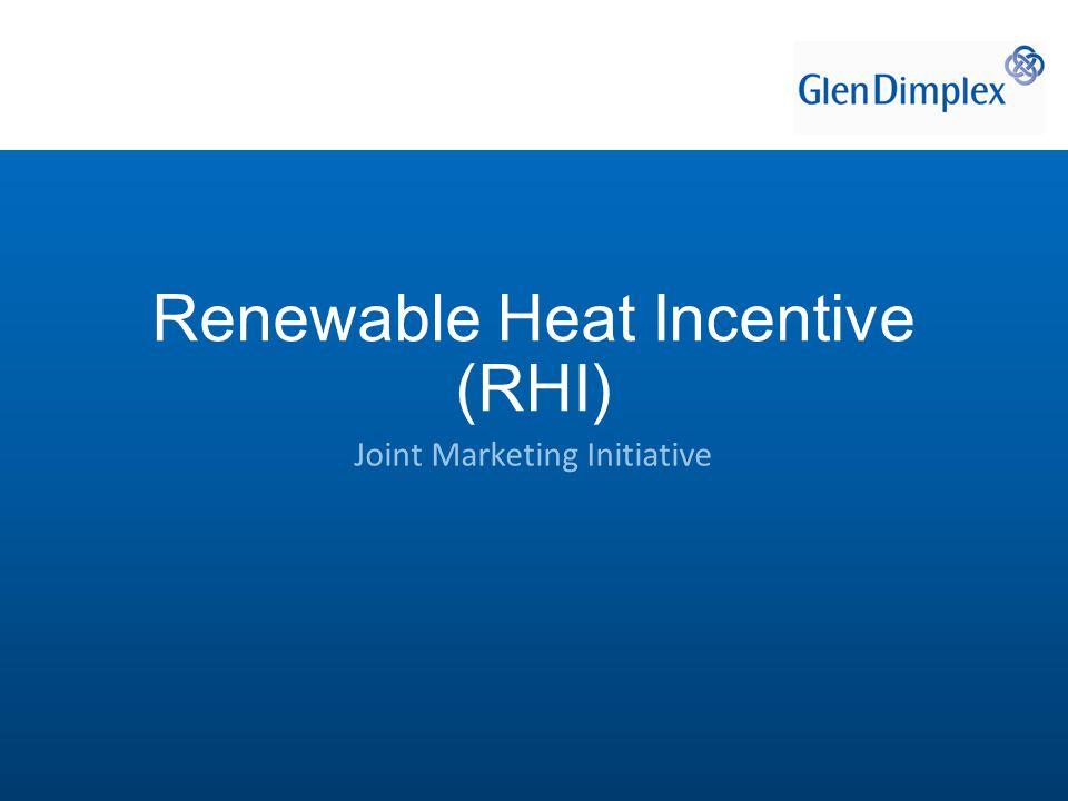 Renewable Heat Incentive (RHI) Joint Marketing Initiative