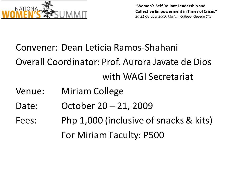 Tentative Programme as of September 25, 2009 Women's Self Reliant Leadership and Collective Empowerment in Times of Crises 20-21 October 2009, Miriam College, Quezon City TimeDAY ONE (October 20, 2009) 8:00 – 9:00Registration – 9:00 – 10:00Ecumenical Rituals Welcome Remarks  Dr.