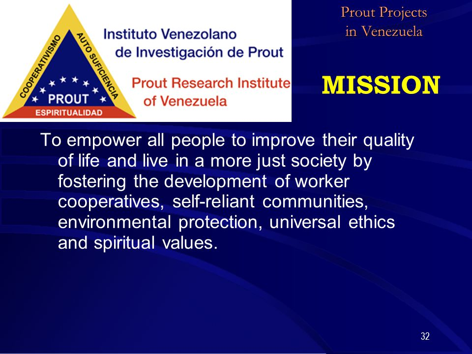 32 MISSION To empower all people to improve their quality of life and live in a more just society by fostering the development of worker cooperatives,