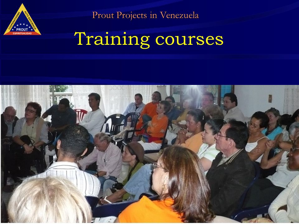 34 Training courses Prout Projects in Venezuela