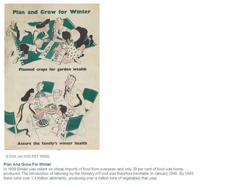 Plan And Grow For Winter In 1939 Britain was reliant on cheap imports of food from overseas, and only 30 per cent of food was home- produced. The intr