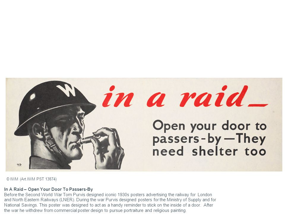 In A Raid – Open Your Door To Passers-By Before the Second World War Tom Purvis designed iconic 1930s posters advertising the railway for London and N