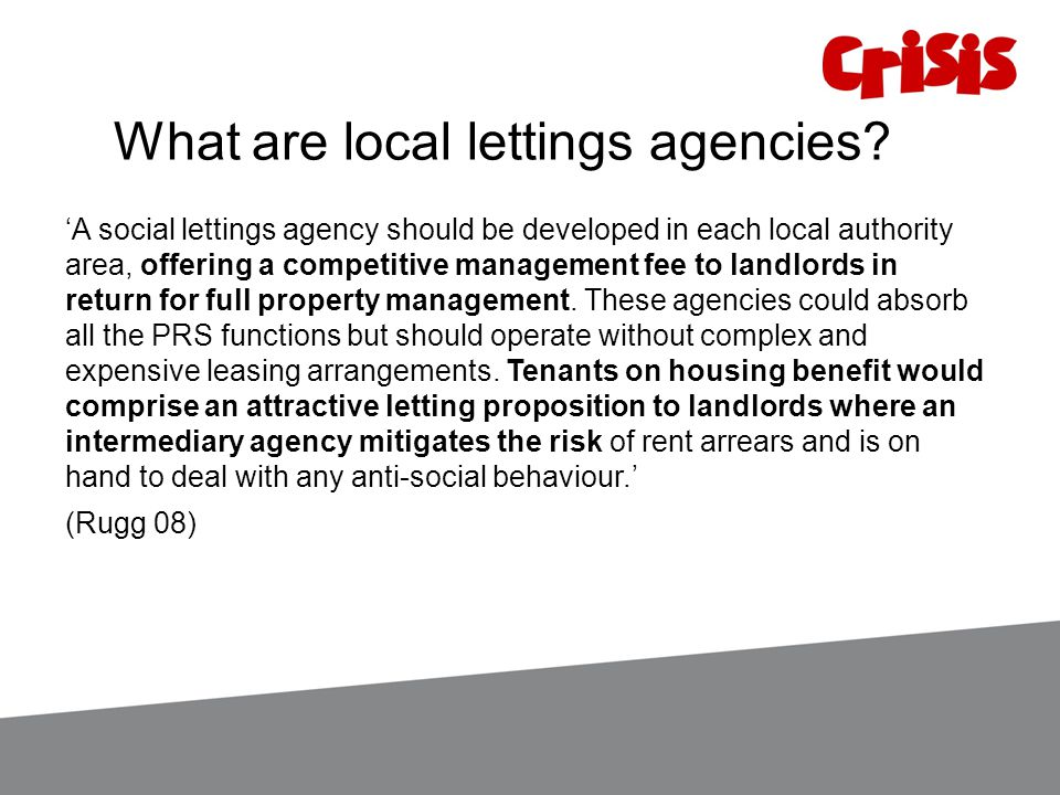What are local lettings agencies? 'A social lettings agency should be developed in each local authority area, offering a competitive management fee to