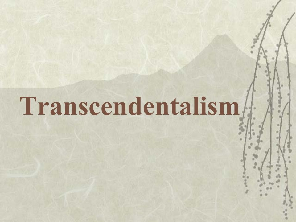Intellectual movement (both literary and philosophical) during the New England Renaissance (roughly 1836-1860) Leading Transcendentalists: Ralph Waldo Emerson; Henry David Thoreau Began as informal discussion club in Boston, but spread in influence – many of its ideas still part of American culture today