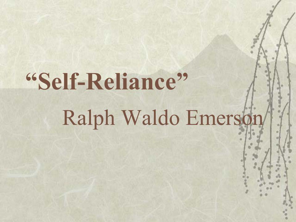 """Self-Reliance"" Ralph Waldo Emerson"