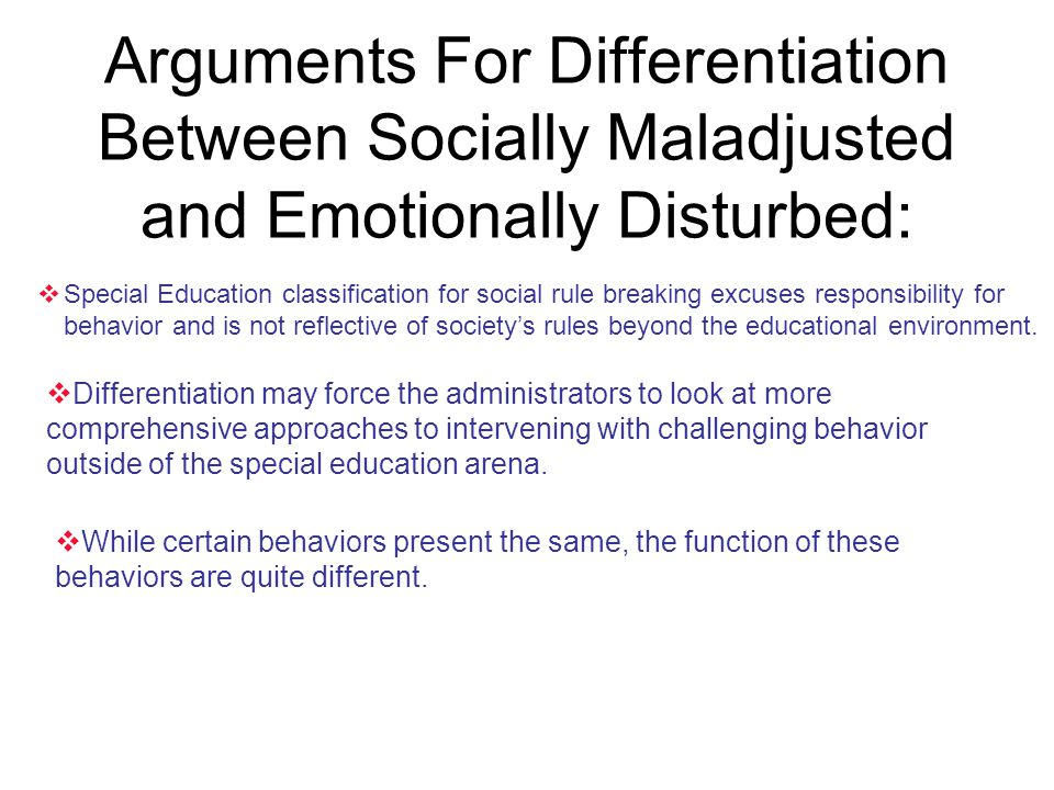 Arguments For Differentiation Between Socially Maladjusted and Emotionally Disturbed:  Special Education classification for social rule breaking excu