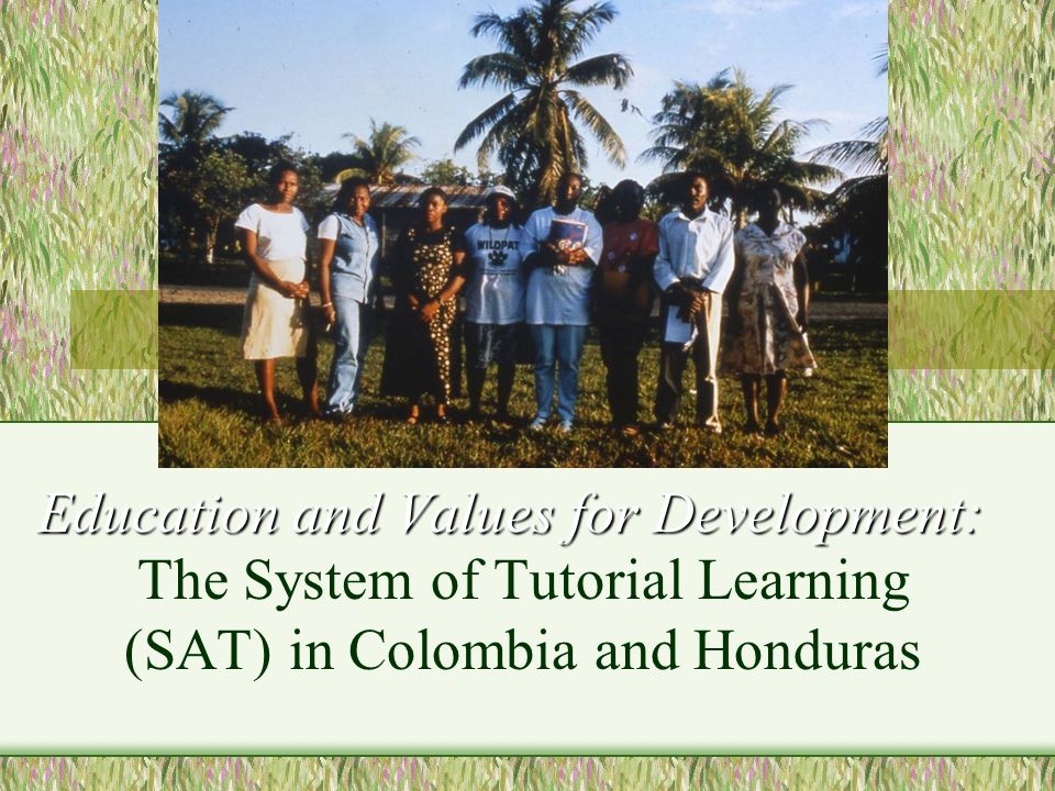 Education and Values for Development: The System of Tutorial Learning (SAT) in Colombia and Honduras
