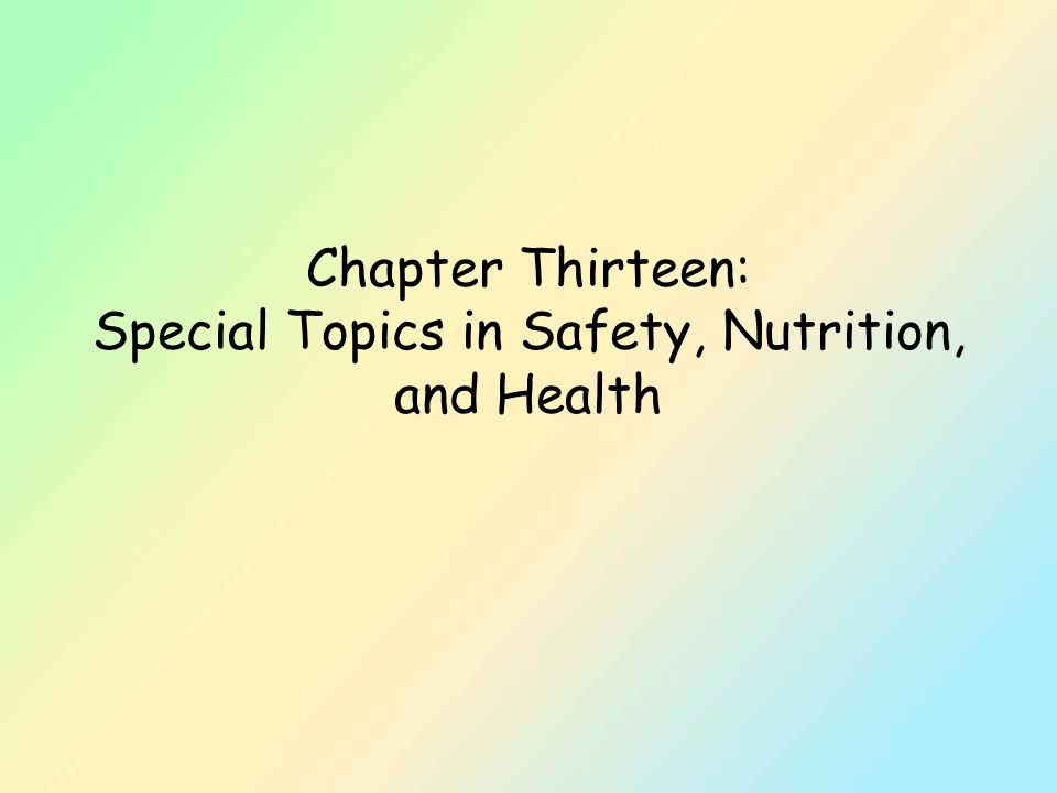 Chapter Thirteen: Special Topics in Safety, Nutrition, and Health