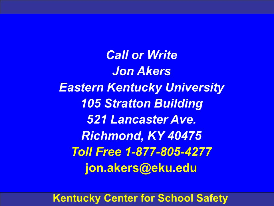 Call or Write Jon Akers Eastern Kentucky University 105 Stratton Building 521 Lancaster Ave.