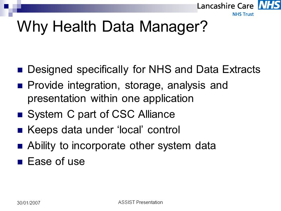 ASSIST Presentation 30/01/2007 Why Health Data Manager.