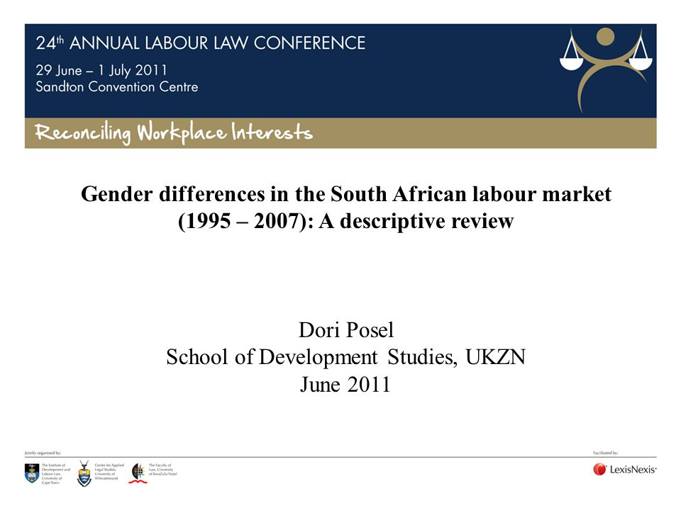 Gender differences in the South African labour market (1995 – 2007): A descriptive review Dori Posel School of Development Studies, UKZN June 2011